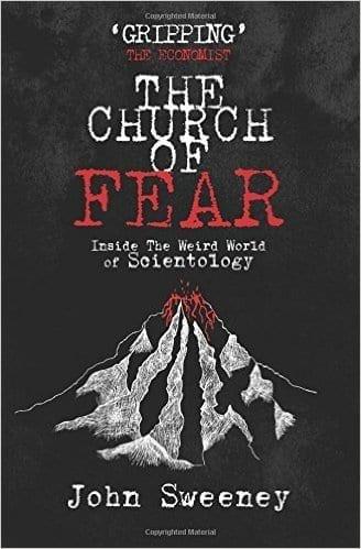 John Sweeney The Church of Fear Brainwashing in Scientology
